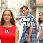 When I Play zombies