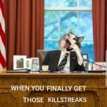 Killstreaks!