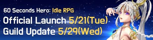 60 Seconds Hero: Idle RPG: Notices - Notice about the Official Launch and Guild Update dates image 1