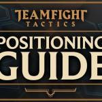 TFT Positioning Guide