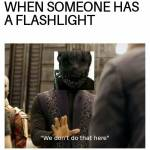 Flashlights 😭
