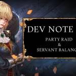 Dev Note #79: Party Raid & Servant Balance