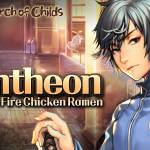 [In Search of Childs] Pantheon Who Likes Fire Chicken Ramen