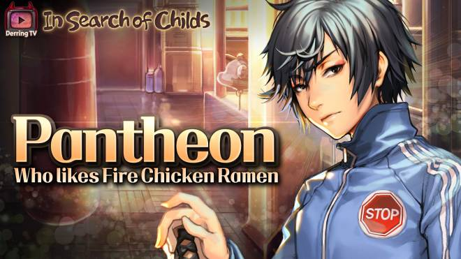 DESTINY CHILD: DC TUBE - [In Search of Childs] Pantheon Who Likes Fire Chicken Ramen image 1