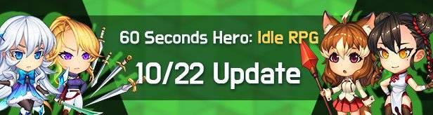 60 Seconds Hero: Idle RPG: Notices - Update Notice 10/22(Tue) (UTC-7) image 1