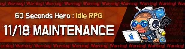 60 Seconds Hero: Idle RPG: Notices - Maintenance on 11/18(Mon) 23:00AM – 11/19(Tue) 01:00AM (UTC-8) image 1