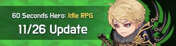 60 Seconds Hero: Idle RPG: Notices - Update Notice 11/26(Tue) (UTC-8) image 1