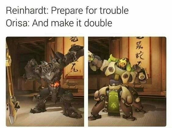Overwatch: Memes - Reinhardt x Orisa image 1