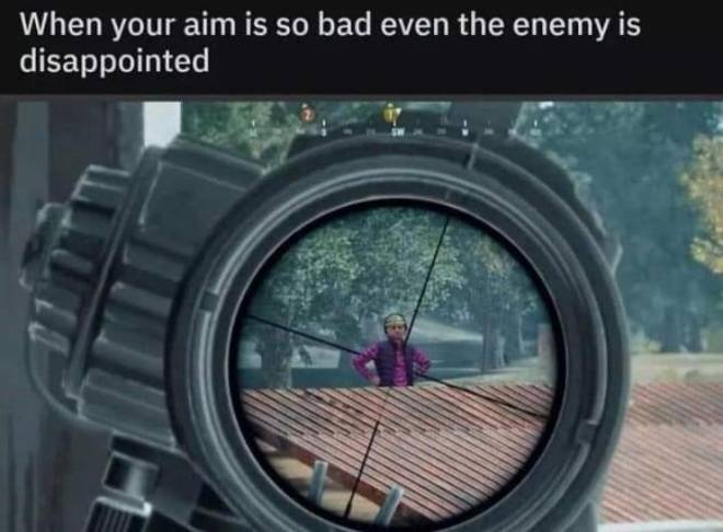PUBG: Memes - is youre aim so bad image 2