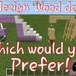 Which dezign would you prefer the End dezign or the Wood dezign?