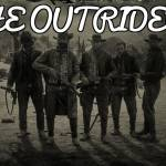JOIN THE OUTRIDERS THE MOST RUTHLESS OUTLAWS IN THE STATE.IF WE GET OVER 4 PEOPLE WE WILL CONTINUE.