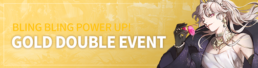 Lucid Adventure: ◆ Event - Bling Bling Power UP! Gold Double Event!!  image 1