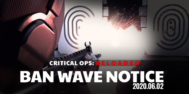 ENG Critical Ops: Reloaded: Announcements - [Ban Wave Notice] 06/02 (TUE) #1 image 2
