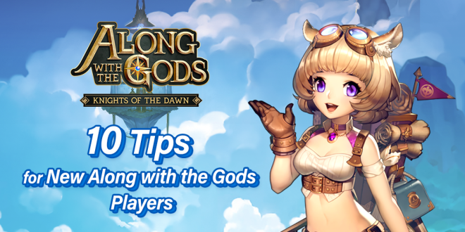 Along with the Gods: Knights of the Dawn: Tips and Guides - 10 Tips for New Along with the Gods Players image 63