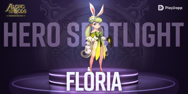 Along with the Gods: Knights of the Dawn: Tips and Guides - Hero Spotlight: Floria image 1