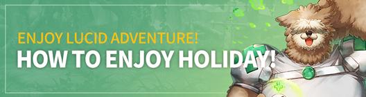 Lucid Adventure: ◆ Event - Enjoy Lucid Adventure!  How to Enjoy Holidays!   image 1