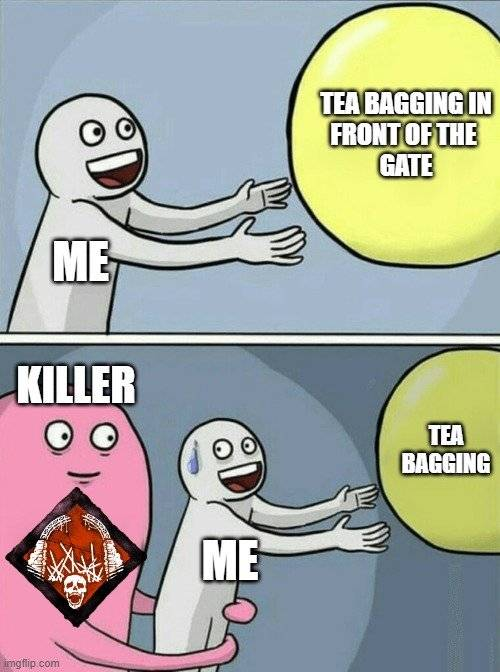 Dead by Daylight: Memes - No tea bagging image 1