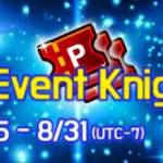 [2nd Mission Event] Collect the Event Knights! 8/25(Tue) – 8/31(Mon)