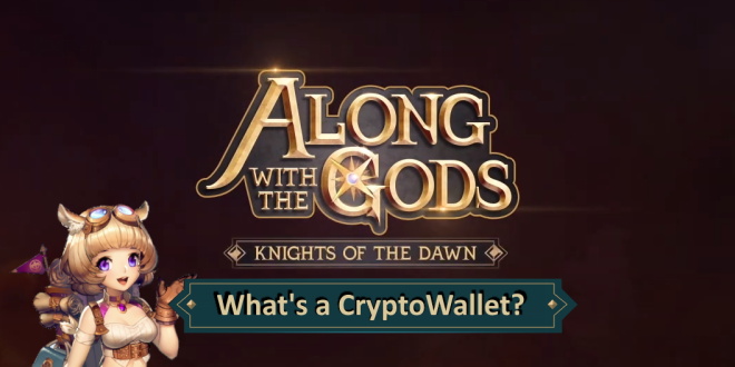 Along with the Gods: Knights of the Dawn: Tips and Guides - AWTG's Blockchain explainer – What's a Wallet? image 1