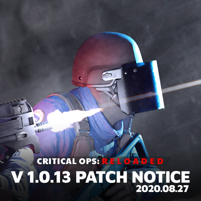 ENG Critical Ops: Reloaded: Announcements - [Patch] V1.0.13 Patch Notes  image 1