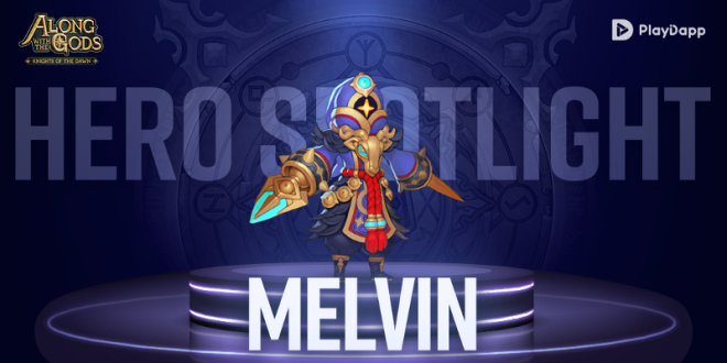 """Along with the Gods: Knights of the Dawn: Tips and Guides - Hero Spotlight: Melvin - """"Emptiness will lead us to the new world!"""" image 1"""