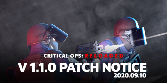 ENG Critical Ops: Reloaded: Announcements - [Patch] V1.1.0 Patch Notes image 1