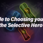 A Guide to Choosing your Hero from the Selective Hero Scroll