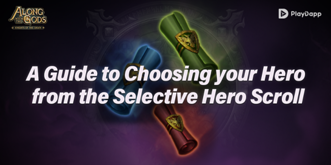 Along with the Gods: Knights of the Dawn: Tips and Guides - A Guide to Choosing your Hero from the Selective Hero Scroll image 1