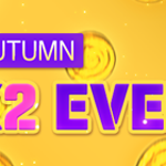 For a better Autumn! Gold X2 Event