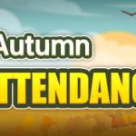 For a better Autumn! Autumn Attendance Event