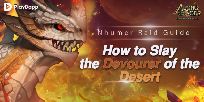 Along with the Gods: Knights of the Dawn: Tips and Guides - Nhumer Raid Guide: How to Slay the Devourer of the Desert image 1