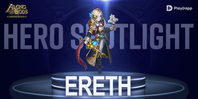 Along with the Gods: Knights of the Dawn: Tips and Guides - Hero Spotlight: Ereth image 2