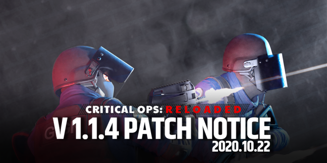 ENG Critical Ops: Reloaded: Announcements - [Patch] V 1.1.4 Patch Note image 1