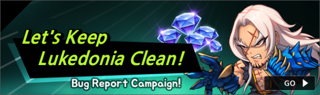 Noblesse:Zero: Notices - [Bug Report Campaign] Let's Keep Lukedonia Clean! image 1