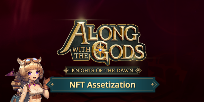 Along with the Gods: Knights of the Dawn: Tips and Guides - AWTG's Blockchain explainer - NFT Assetization  image 2