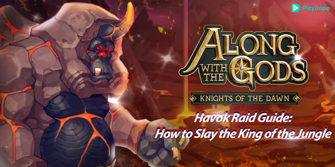 Along with the Gods: Knights of the Dawn: Tips and Guides - Havok Raid Guide image 2