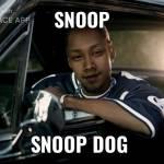 Yes me snoop dog