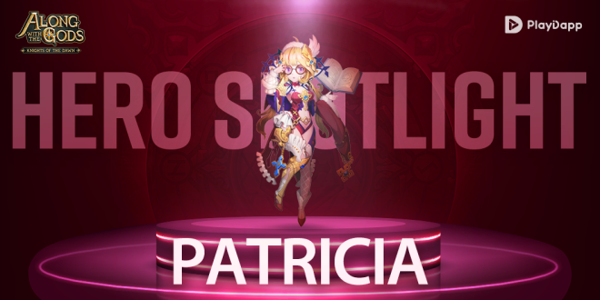 Along with the Gods: Knights of the Dawn: Tips and Guides - Hero Spotlight: Patricia image 2