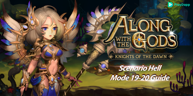 Along with the Gods: Knights of the Dawn: Tips and Guides - Scenario Hell Mode 19–20 Guide  image 2
