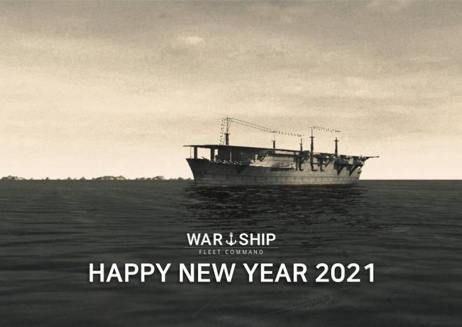 Warship Fleet Command: Notice - HAPPY NEW YEAR 2021! image 1
