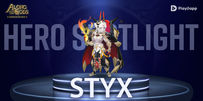 Along with the Gods: Knights of the Dawn: Tips and Guides - Hero Spotlight: Styx image 2