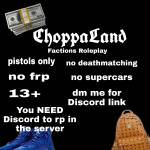Gta ChoppaLand hood rp Dm for Discord link