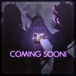 New Cards Coming Soon!!