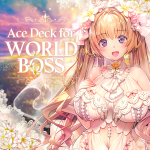 [EVENT] Ace Deck for World Boss