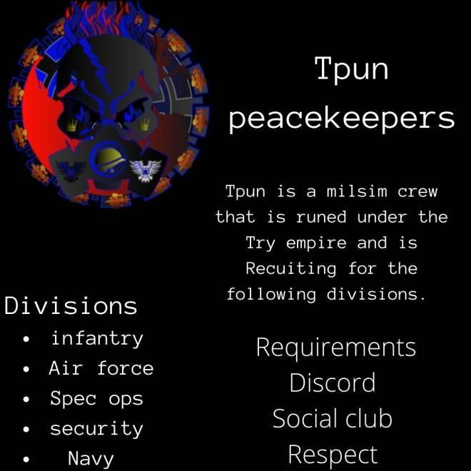 GTA: Looking for Group - TPUN is a milsim crew that's runed under the TRY empire and is Recuiting for the following divisions image 3