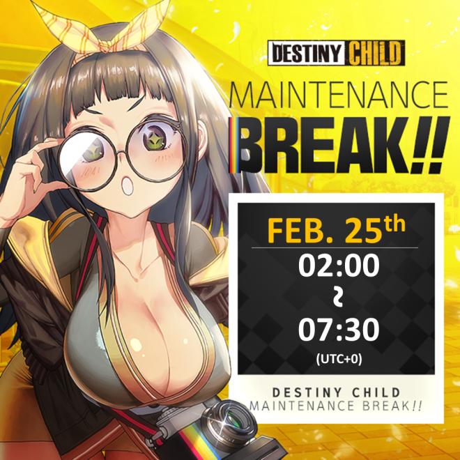 DESTINY CHILD: PAST NEWS - [DONE] Feb. 25 Maintenance Notice image 1