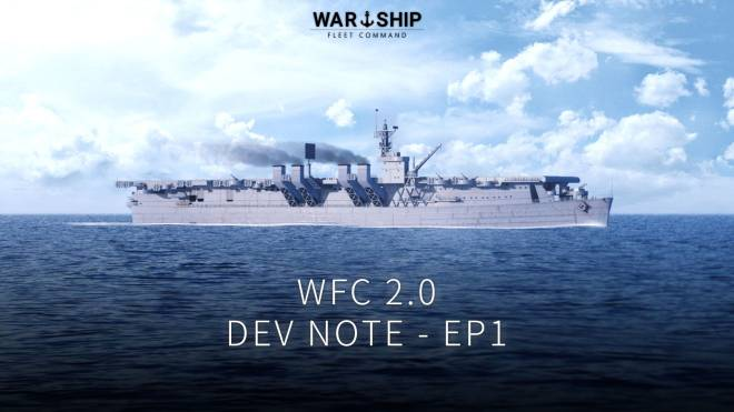 Warship Fleet Command: Notice - Pre-update Notices on WFC 2.0 / EP.1 image 1