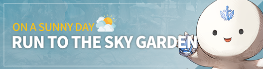 Lucid Adventure: ◆ Event - On a sunny day🌞 Run to the Sky Garden!   image 1