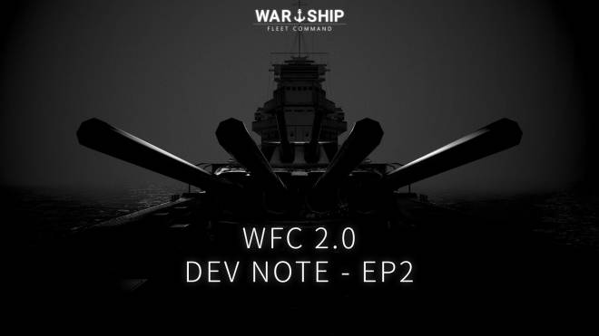 Warship Fleet Command: Notice - Pre-update Notices on WFC 2.0 / EP.2 image 18