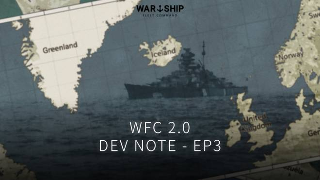 Warship Fleet Command: Notice - Pre-update Notices on WFC 2.0 / EP.3 image 1